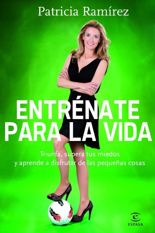 """""""Entrénate para la vida"""" - Patricia Ramírez"""